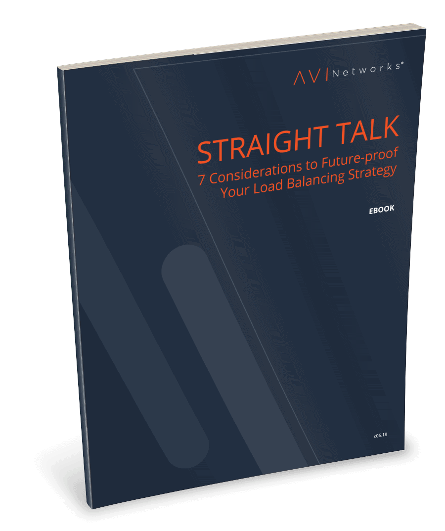 Straight Talk: 7 Considerations to Future Proof Your Load Balancing Strategy